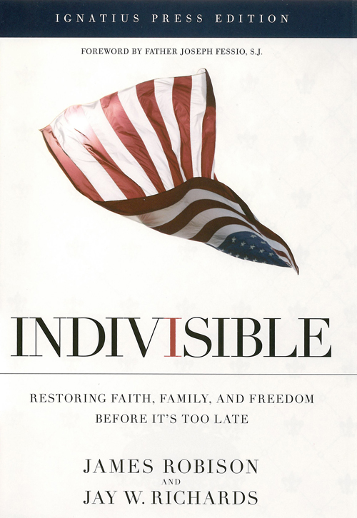 Indivisible - Restoring Faith, Family And Freedom Before It's Too Late